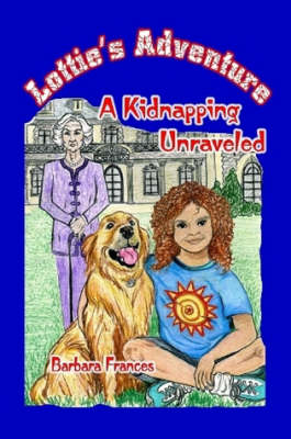 Lottie's Adventure: A Kidnapping Unraveled