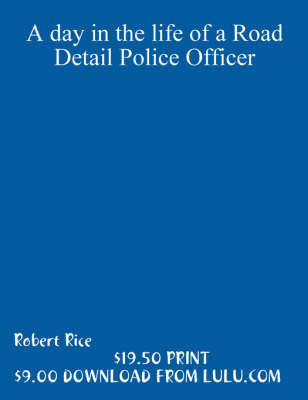 A Day in the Life of a Road Detail Police Officer