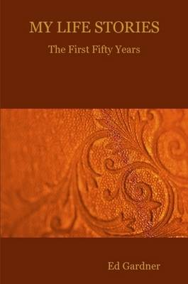 MY LIFE STORIES - The First Fifty Years