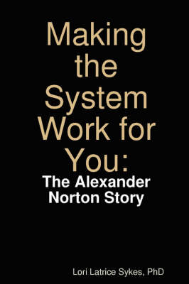 Making the System Work for You