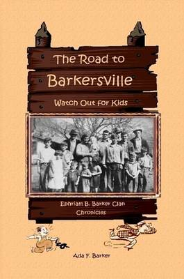 The Road to Barkersville