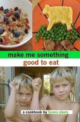 Make Me Something Good To Eat