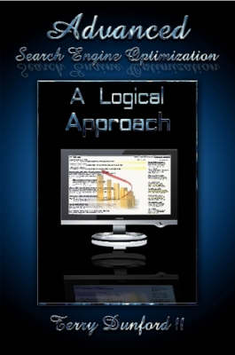 Advanced Search Engine Optimization: A Logical Approach