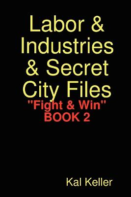 "Labor & Industries & Secret City Files ""Fight & Win"""