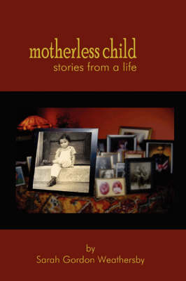 Motherless Child - Stories from a Life