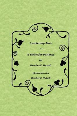 Awakening Alice ~*~ A Ticket for Patience