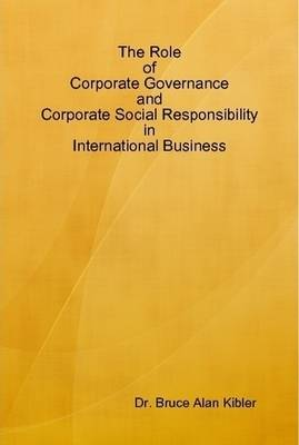 The Role of Corporate Governance and Corporate Social Responsibility in International Business