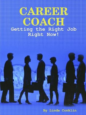 Career Coach - Getting The Right Job Right Now!