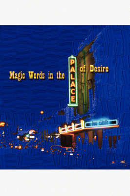 Magic Words in the Palace of Desire