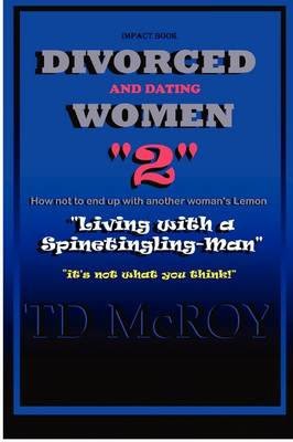 Divorced and Dating Women2 -Living with a Spine-tingling Man