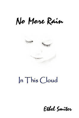 No More Rain (In This Cloud)