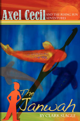 Axel Cecil and the Rising Sun Adventures: the Janwah