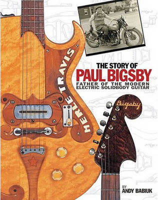 Andy Babiuk: The Story of Paul Bigsby