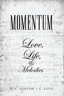 Momentum: Love, Life, and Melodies