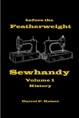 Before the Featherweight - Sewhandy Volume 1 History