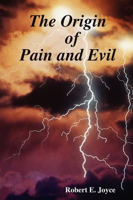The Origin of Pain and Evil