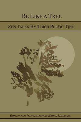 Be Like A Tree: Zen Talks by Thich Phuoc Tinh