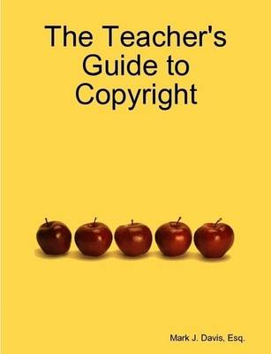 The Teacher's Guide to Copyright