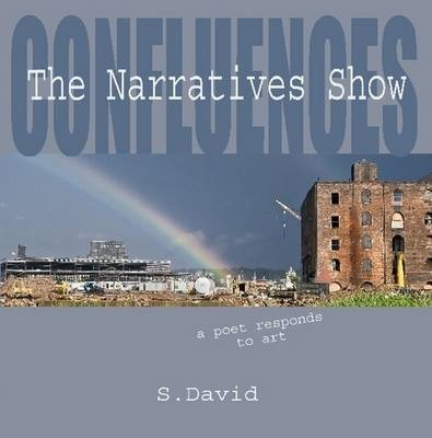 Confluences: The Narratives Show