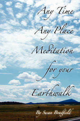 Any Time Any Place Meditation for Your Earthwalk