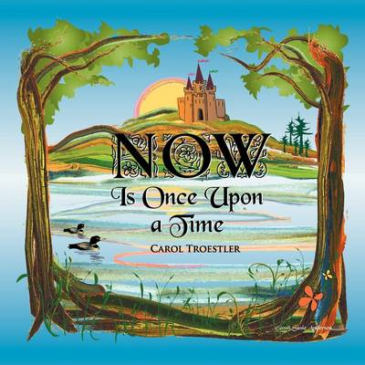 Now Is Once Upon A Time