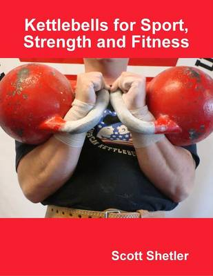 Kettlebells for Sport, Strength and Fitness