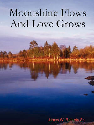 Moonshine Flows And Love Grows