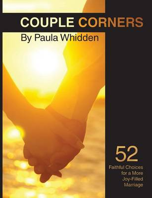 Couple Corners: 52 Faithful Choices for a More Joy-Filled Marriage