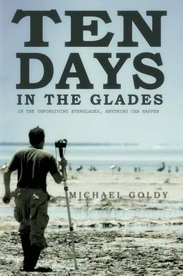 Ten Days in the Glades