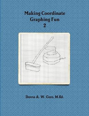 Making Coordinate Graphing Fun 2