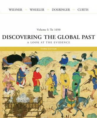 Discovering the Global Past: A Look at the Evidence: v. 1: To 1650