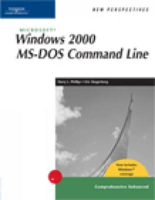 New Perspectives on Microsoft Windows 2000 MS-DOS Command Line: Comprehensive, Windows XP Enhanced
