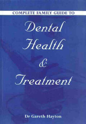 Complete Guide to Family Dental Health & Treatment