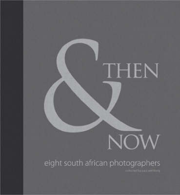 Then and Now: Eight South African Photographers