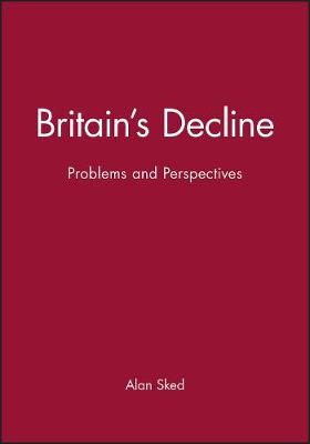 Britain's Decline: Problems and Perspectives