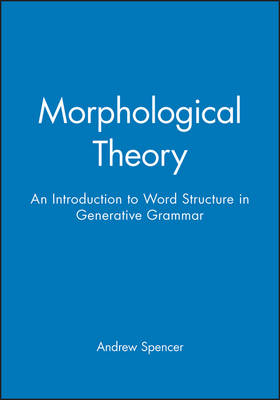 Morphological Theory: An Introduction to Word Structure in Generative Grammar