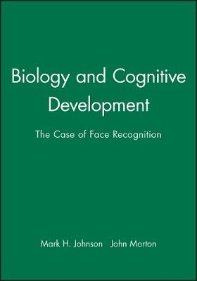 Biology and Cognitive Development: The Case of Face Recognition