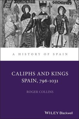 Caliphs and Kings: Spain, 796-1031