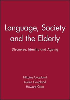 Language, Society and the Elderly: Discourse, Identity and Ageing