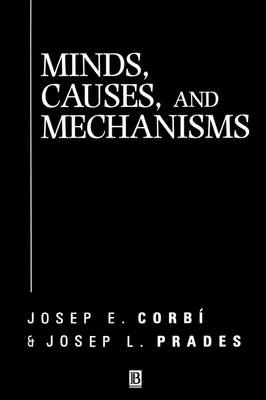 Minds, Causes and Mechanisms: A Case Against Physicalism