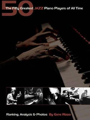 The Fifty Greatest Jazz Piano Players of All Time