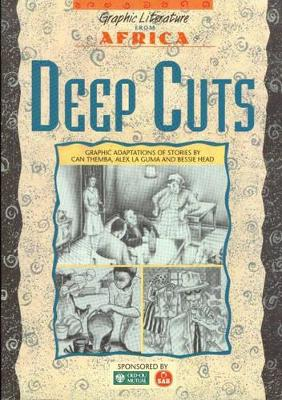Deep Cuts: Graphic Adaptations of Stories by Can Themba, Alex Laguma and Bessie Head