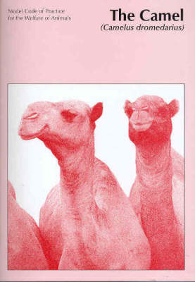 Model Code of Practice for the Welfare of Animals: The Camel - Second Edition