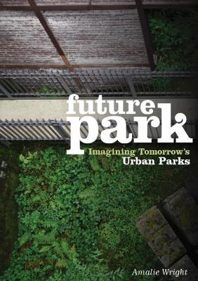 Future Park: Imagining Tomorrow's Urban Parks