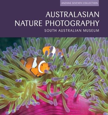 Australasian Nature Photography 07: ANZANG Seventh Collection
