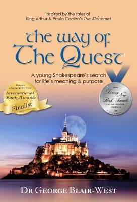 The Way of the Quest: A young Shakespeare's search for life's meaning & purpose