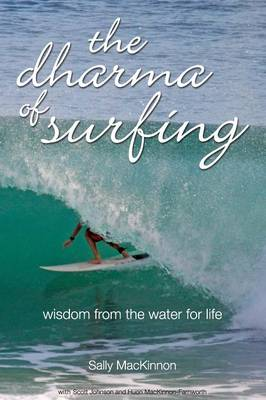 The Dharma of Surfing: Wisdom from the Water for Life