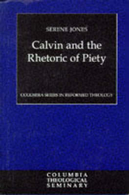 Calvin and the Rhetoric of Piety
