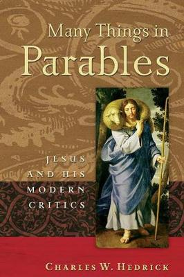 Many Things in Parables: Jesus and His Modern Critics