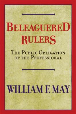 Beleaguered Rulers: The Public Obligation of the Professional